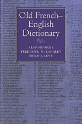Old French-english Dictionary By Alan Hindley New