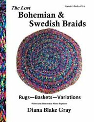 The Lost Bohemian and Swedish Braids: Rugs Baskets Variations by Gray: New
