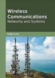 Wireless Communications Networks And Systems Hardcover By Long Ruby Edt...