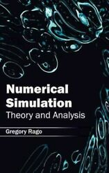 Numerical Simulation Theory And Analysis Hardcover By Rago Gregory Brand...