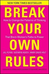 Break Your Own Rules How To Change The Patterns Of Thinking That Block Wome...