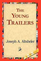 Young Trailers, Hardcover By Altsheler, Joseph A., Like New Used, Free Shippi...