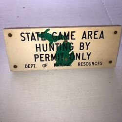 Vintage Michigan State Game Area Hunting Sign Dnr Department Natural Recources