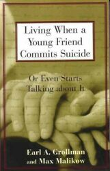 Living When A Young Friend Commits Suicide Or Even Starts Talking About It...