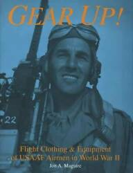 Usaaf And Raf Wwii Flight Clothing And Equip Collector Guide W Jackets Helmets Gear