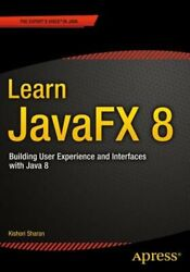 Learn Javafx 8 Building User Experience And Interfaces With Java 8 By Sharan