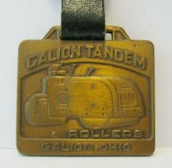Galion Motor Graders And Tandem Rollers Brass Pocket Watch Fob Construction Ohio