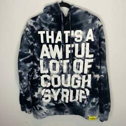 That's A Awful Lot Of Cough Syrup Hoodie Tie Dye By Desto Dubbs