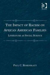Impact Of Racism On African American Families Literature As Social Science...