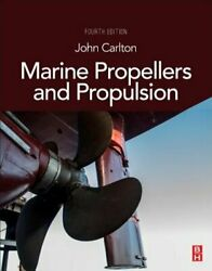 Marine Propellers And Propulsion By John Carlton New