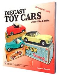Diecast Toy Cars Of The 1950and039s And 1960and039s - The Collectors Guide Andrew Ralston