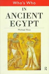 Who's Who In Ancient Egypt, Hardcover By Rice, Michael, Like New Used, Free S...