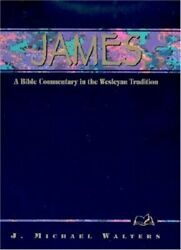 James A Commentary For Bible Students By Michael J Walters New