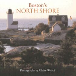 Boston's North Shore By Ulrike Welsch New
