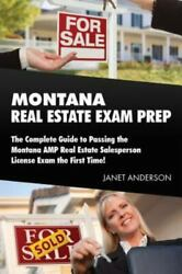 Montana Real Estate Exam Prep The Complete Guide To Passing The Montana Amp...