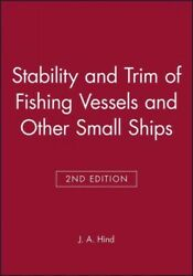 Stability And Trim Of Fishing Vessels And Other Small Ships Hardcover By Hin...