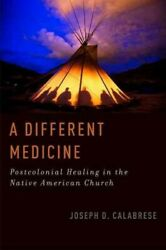 Different Medicine Postcolonial Healing In The Native American Church Pape...