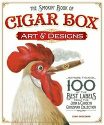 The Smokinand039 Book Of Cigar Box Art And Designs More Than 100 Of The Best Labels