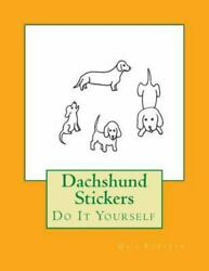 Dachshund Stickers Do It Yourself, Paperback By Forsyth, Gail, Like New Use...