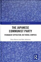 Japanese Communist Party Permanent Opposition, But Moral Compass, Hardcover...