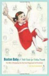 Boston Baby: A Field Guide for Urban Parents