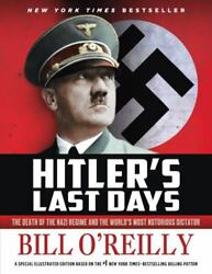 Hitlerand039s Last Days The Death Of The Nazi Regime And The Worldand039s Most...