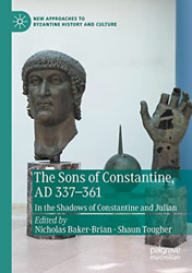 Baker-brian Nicholas-sons Of Constantine Ad 337-361 Book New
