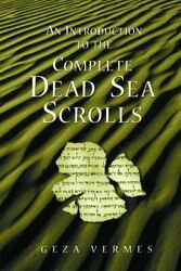 Introduction To The Complete Dead Sea Scrolls, Paperback By Vermes, Geza, Bra...