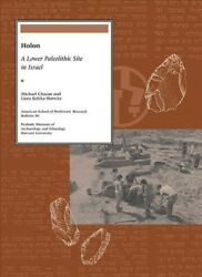 Holon A Lower Paleolithic Site In Israel, Paperback By Chazan, Michael Hor...