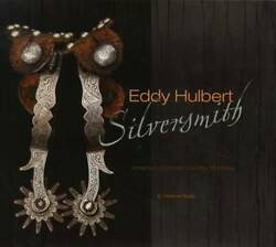 Eddy Hulbert Silver Artist Western Cowboy Collectibles Guide - Spurs And More
