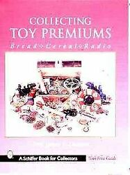 Collecting Toy Premiums Bread-cereal-radio, Paperback By Dundas, James L., ...