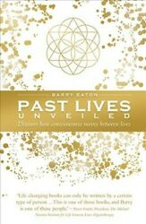 Past Lives Unveiled Discover How Consciousness Moves Between Lives Hardcov...