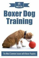 Boxer Dog Training: The Most Common Issues with Boxer Puppies Like New Used...