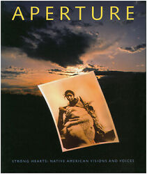 Aperture 139 Strong Hearts Native American Visions And Voices Summer 1995