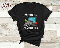 I Work On Computers Funny Cute Tech Homeworking Cat Lovers T Shirt $14.71