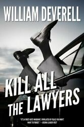 Kill All The Lawyers A Mystery By William Deverell Used