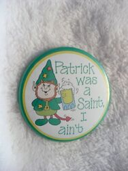 Tu- Russ Berrie And Company Patrick Was A Saint I Ain't Pin Badge 42401real Nice