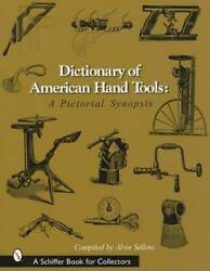 Antique Hand Tools Dictionary For Collectors 4500 Pics Wood Planes Oddities More