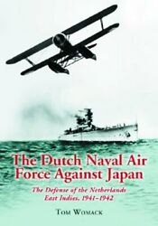 The Dutch Naval Air Force Against Japan The Defense Of The Netherlands East