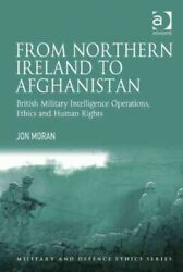 From Northern Ireland To Afghanistan British Military Intelligence Operatio...