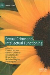 Sexual Crime And Intellectual Functioning, Hardcover By Hocken, Kerensa Edt...
