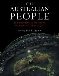 Australian People An Encyclopedia Of The Nation Its People And Their Origi...