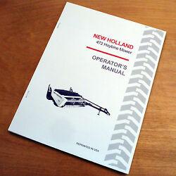 New Holland 472 Haybine Mower Conditioner Operator's Owners Book Guide Manual Nh