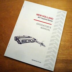 New Holland 467 Haybine Mower Conditioner Operator's Owners Book Guide Manual Nh