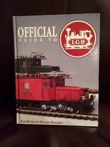 Official Guide to LGB Trains by Bob Roth and Decker Doggett 1998 Hardcover