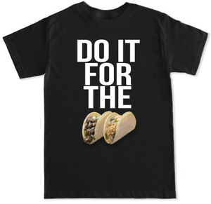 DO IT FOR THE TACOS PIZZA COOKIES FUNNY HUMOR WORKOUT RUNNING FOOD MENS T SHIRT $14.99
