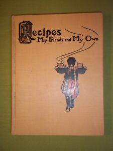 Recipes My Friends' and My Own~1904 HcVg~Illustrated~Great Condition
