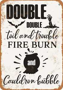 Metal Sign Double Double Toil and Trouble Vintage Look