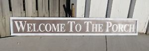 HP LARGE WELCOME TO THE PORCH WOOD SIGN Customize colors 5 1 2FT FRAMED $75.00