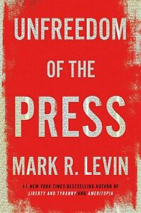 Unfreedom of the Press by Mark R. Levin  - Hardcover Book - Ships For Free